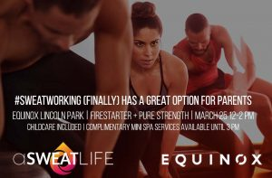 #Sweatworking Goes to Equinox Lincoln Park (with options for parents)