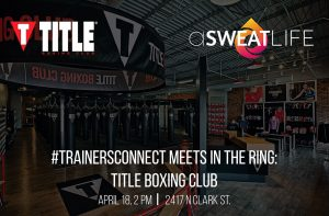 #TrainersConnect at Title Boxing Club @ Title Boxing Club Lincoln Park