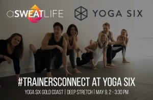 #TrainersConnect: Deep Stretch at Yoga Six @ Yoga Six Gold Coast