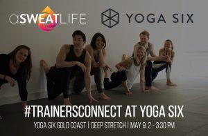 #TrainersConnect: Deep Stretch at Yoga Six @ Yoga Six Gold Coast