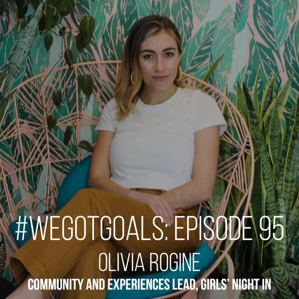 olivia rogine we got goals girls' night in