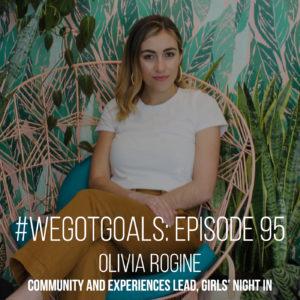 olivia rogine we got goals girls' night in