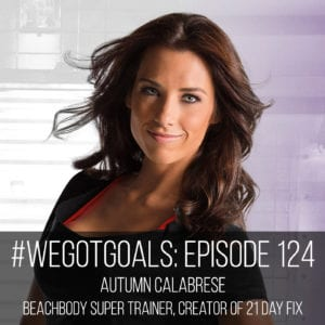 autumn calabrese we got goals podcast